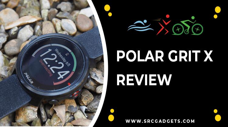 Polar Grit X Review - srcgadgets.com