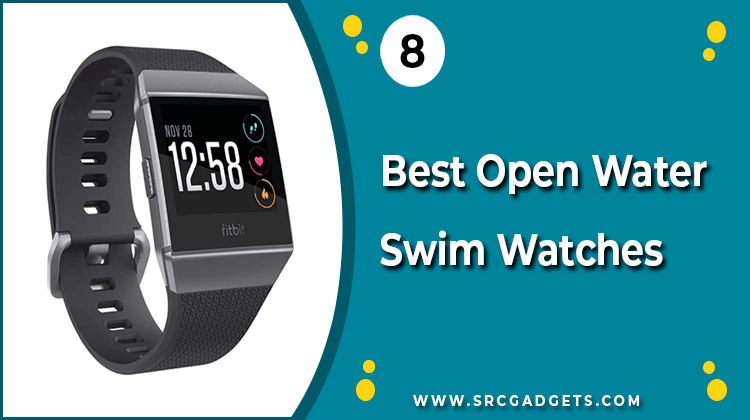 Best Open Water Swim Watch - srcgadgets