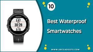 Best Waterproof Smartwatches - srcgadgets.com