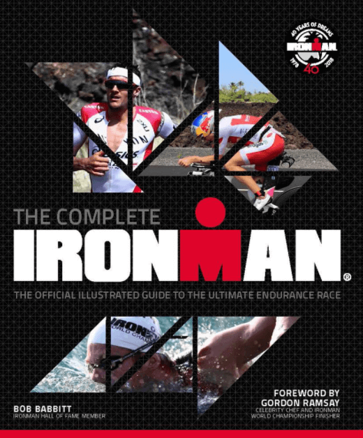 The Complete IRONMAN - Official Illustrated Guide To The Ultimate Endurance Race