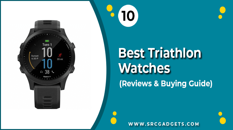 Best Triathlon Watch - srcgadgets.com