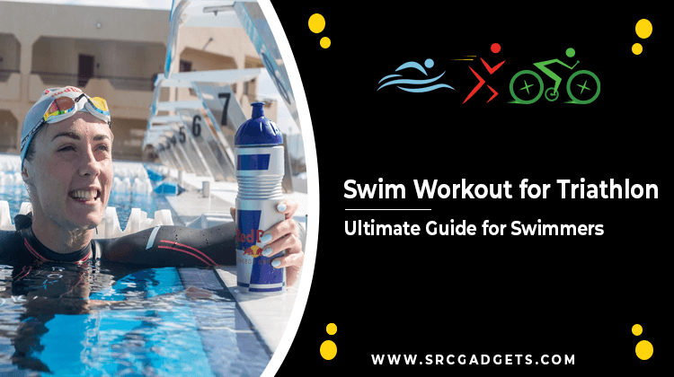 Swim Workout for Triathlon - srcgadgets.com