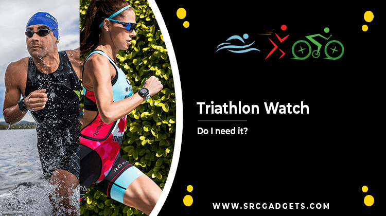 Do I need a triathlon watch - srcgadgets.com